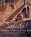 Salute. Food, Wine and Travel in Southern Italy